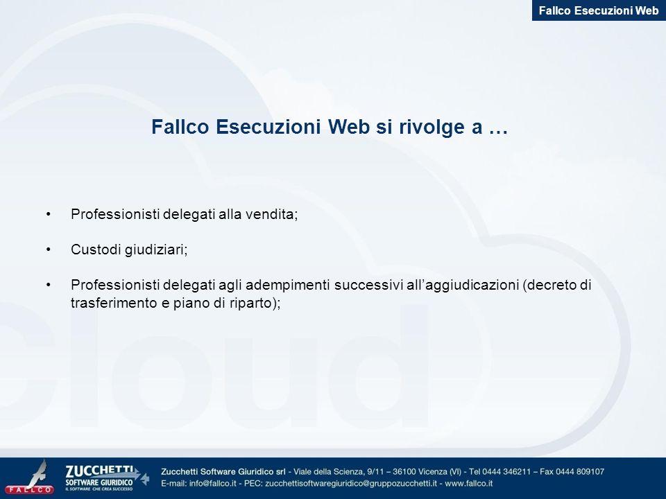 Fallco Esecuzioni Web si rivolge a … Professionisti delegati alla vendita; Custodi giudiziari; Professionisti delegati agli adempimenti successivi all