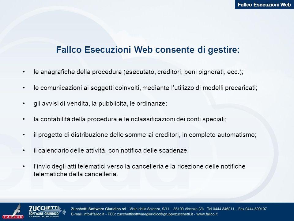Fallco Esecuzioni Web consente di gestire: le anagrafiche della procedura (esecutato, creditori, beni pignorati, ecc.); le comunicazioni ai soggetti c