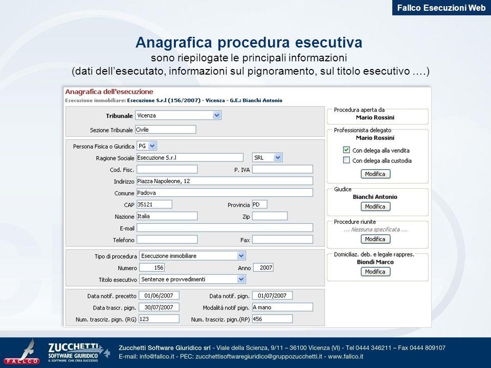 Anagrafica procedura esecutiva sono riepilogate le principali informazioni (dati dellesecutato, informazioni sul pignoramento, sul titolo esecutivo ….