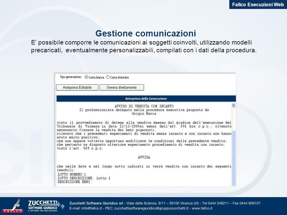 Gestione comunicazioni E possibile comporre le comunicazioni ai soggetti coinvolti, utilizzando modelli precaricati, eventualmente personalizzabili, c