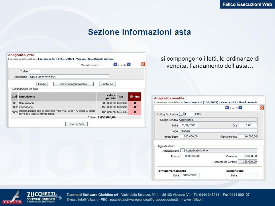 Sezione informazioni asta si compongono i lotti, le ordinanze di vendita, landamento dellasta… Fallco Esecuzioni Web