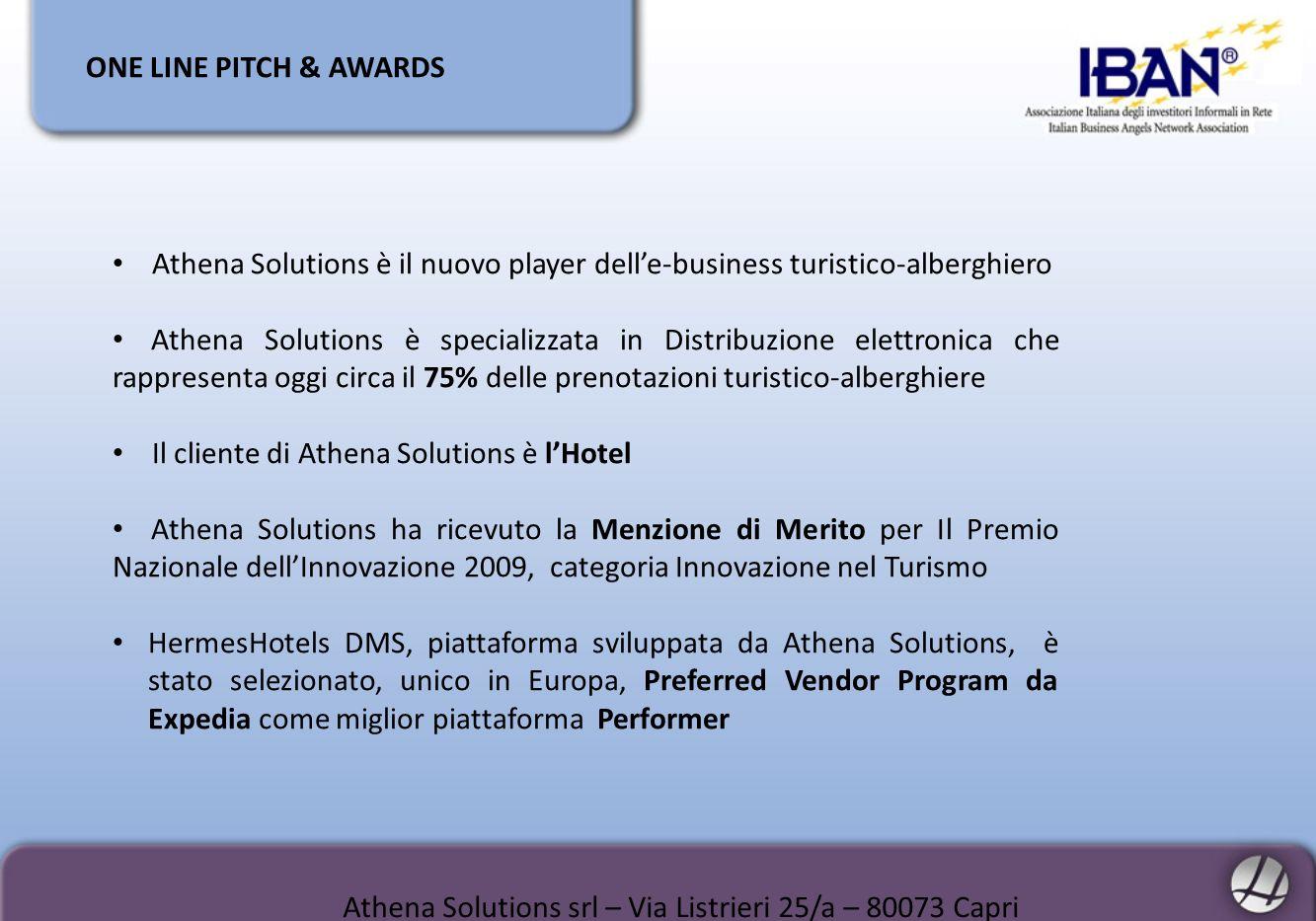 ONE LINE PITCH & AWARDS Athena Solutions è il nuovo player delle-business turistico-alberghiero Athena Solutions è specializzata in Distribuzione elet