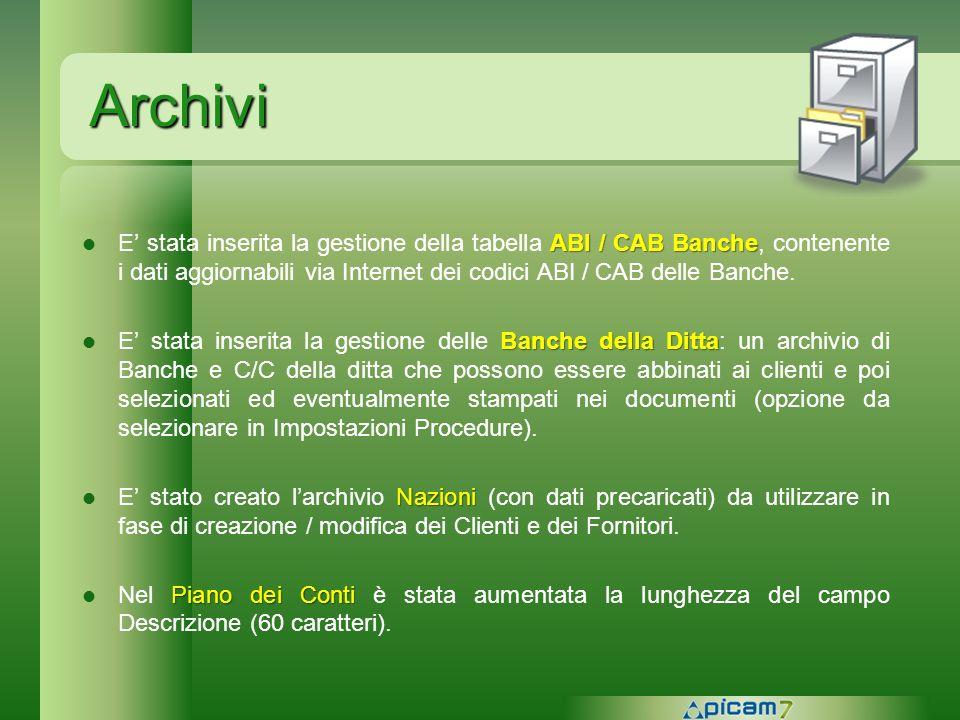Archivi ABI / CAB Banche E stata inserita la gestione della tabella ABI / CAB Banche, contenente i dati aggiornabili via Internet dei codici ABI / CAB