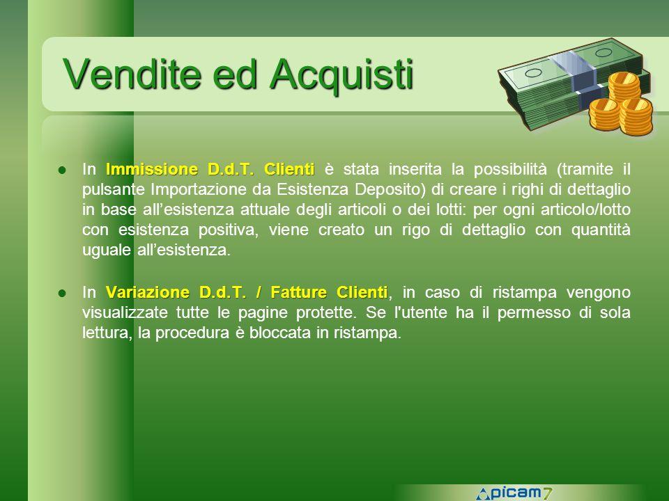 Vendite ed Acquisti Immissione D.d.T. Clienti In Immissione D.d.T. Clienti è stata inserita la possibilità (tramite il pulsante Importazione da Esiste