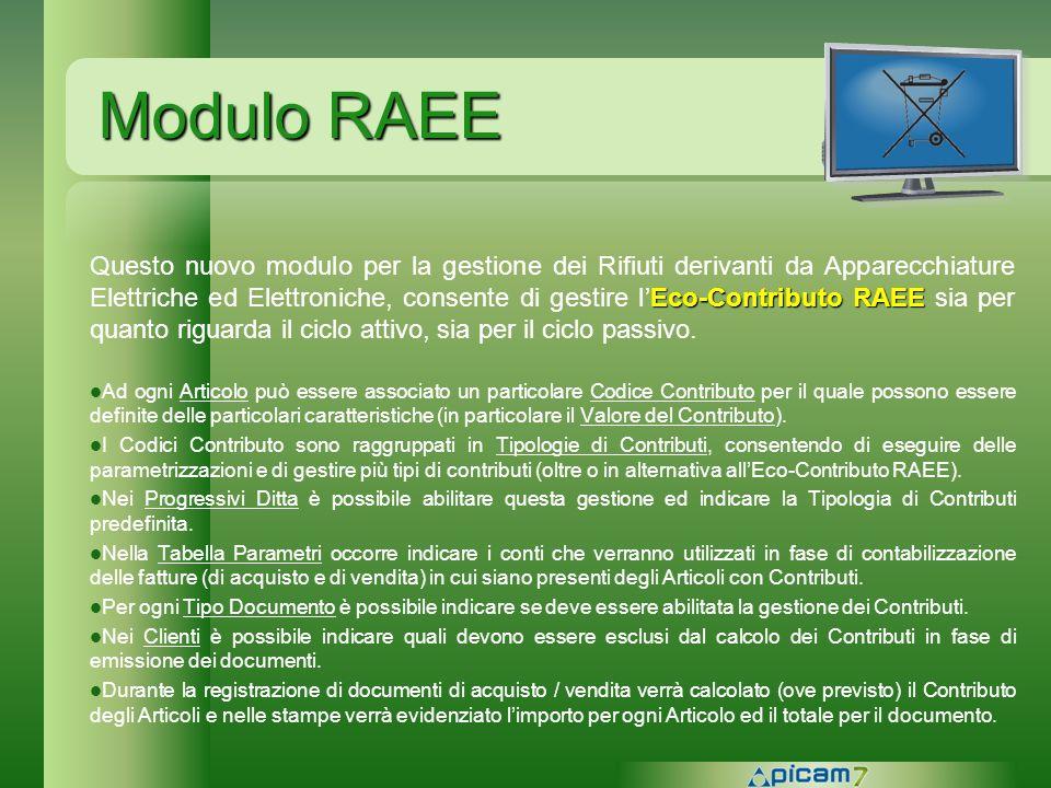Modulo RAEE Eco-Contributo RAEE Questo nuovo modulo per la gestione dei Rifiuti derivanti da Apparecchiature Elettriche ed Elettroniche, consente di g