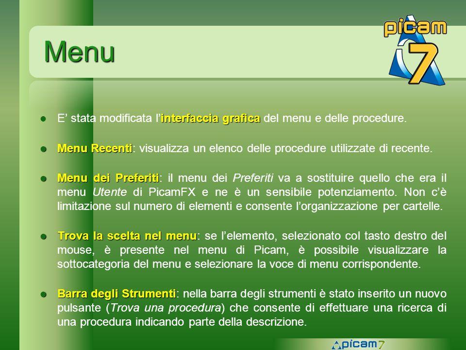 Menu interfaccia grafica E stata modificata linterfaccia grafica del menu e delle procedure. Menu Recenti Menu Recenti: visualizza un elenco delle pro