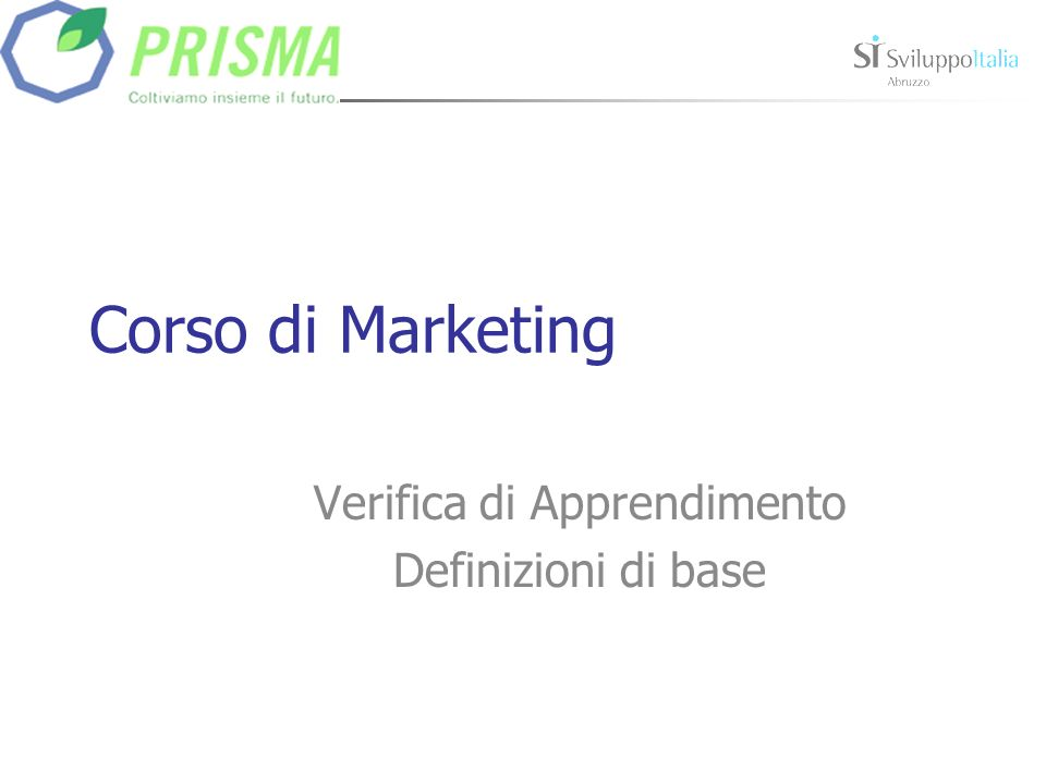 Corso di Marketing Verifica di Apprendimento Definizioni di base