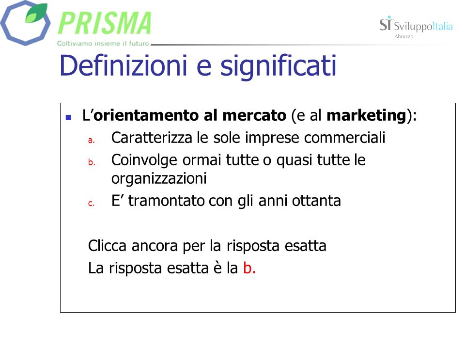 Definizioni e significati Lorientamento al mercato (e al marketing): a.