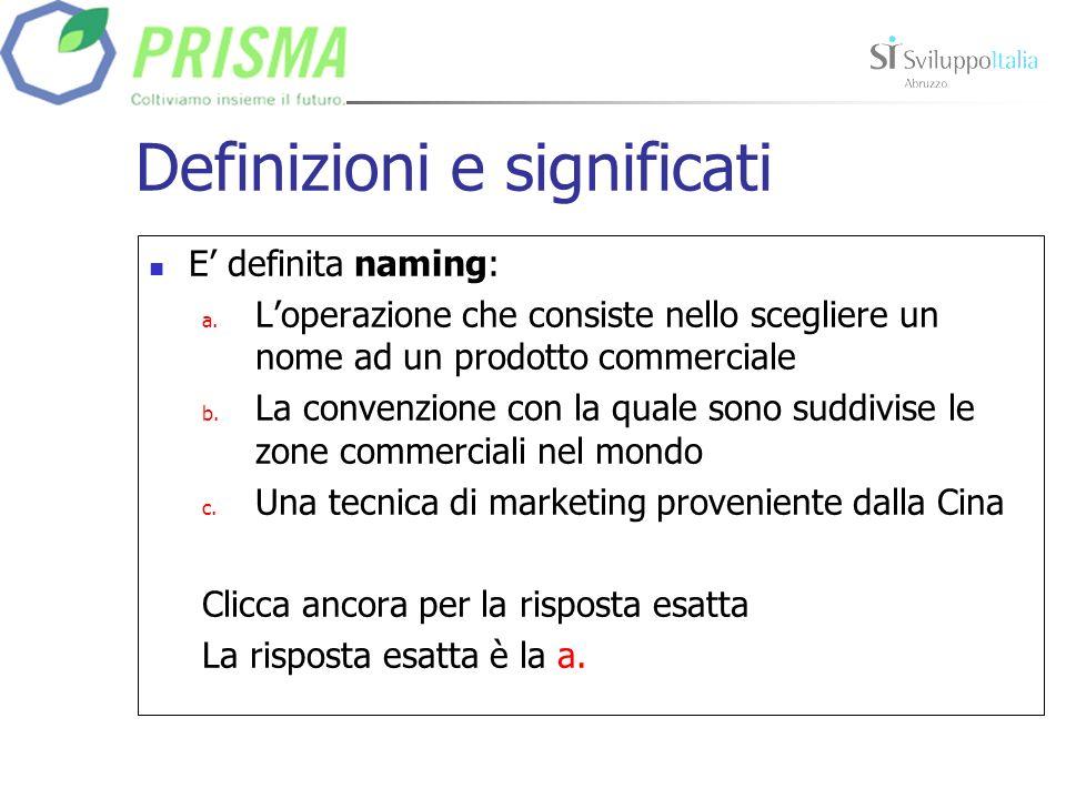 Definizioni e significati La principale leva della strategia di differenziazione è: a.