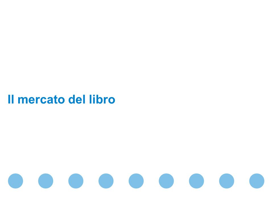 Confidential & Proprietary Copyright © 2009 The Nielsen Company Il mercato del libro