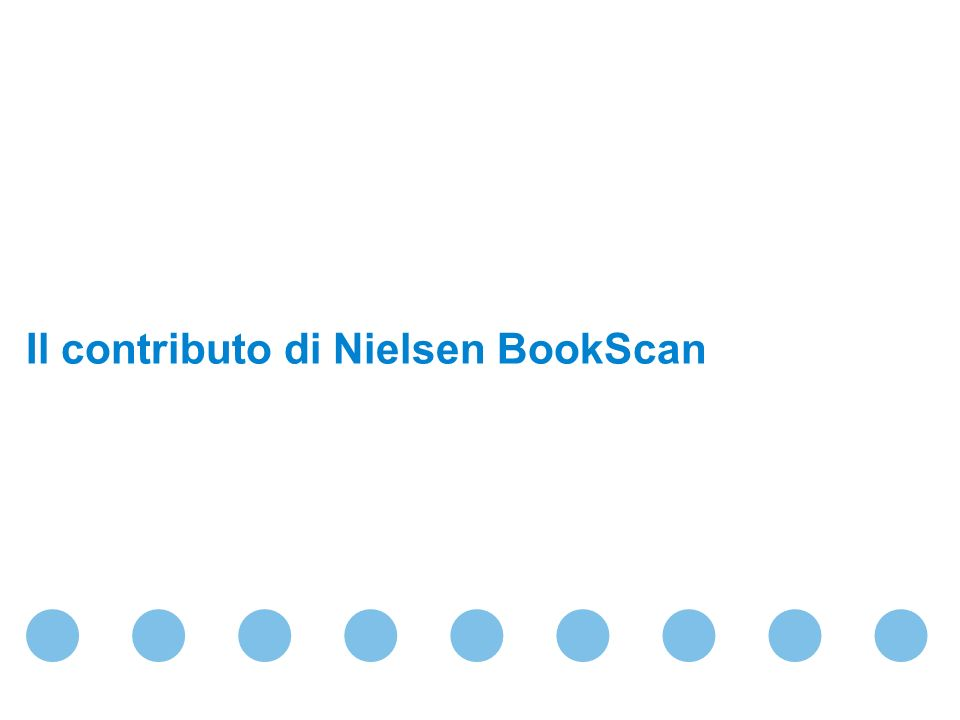 Confidential & Proprietary Copyright © 2009 The Nielsen Company Il contributo di Nielsen BookScan