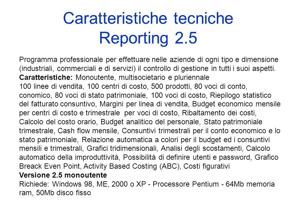 Caratteristiche tecniche Reporting 2.5 Programma professionale per effettuare nelle aziende di ogni tipo e dimensione (industriali, commerciali e di s