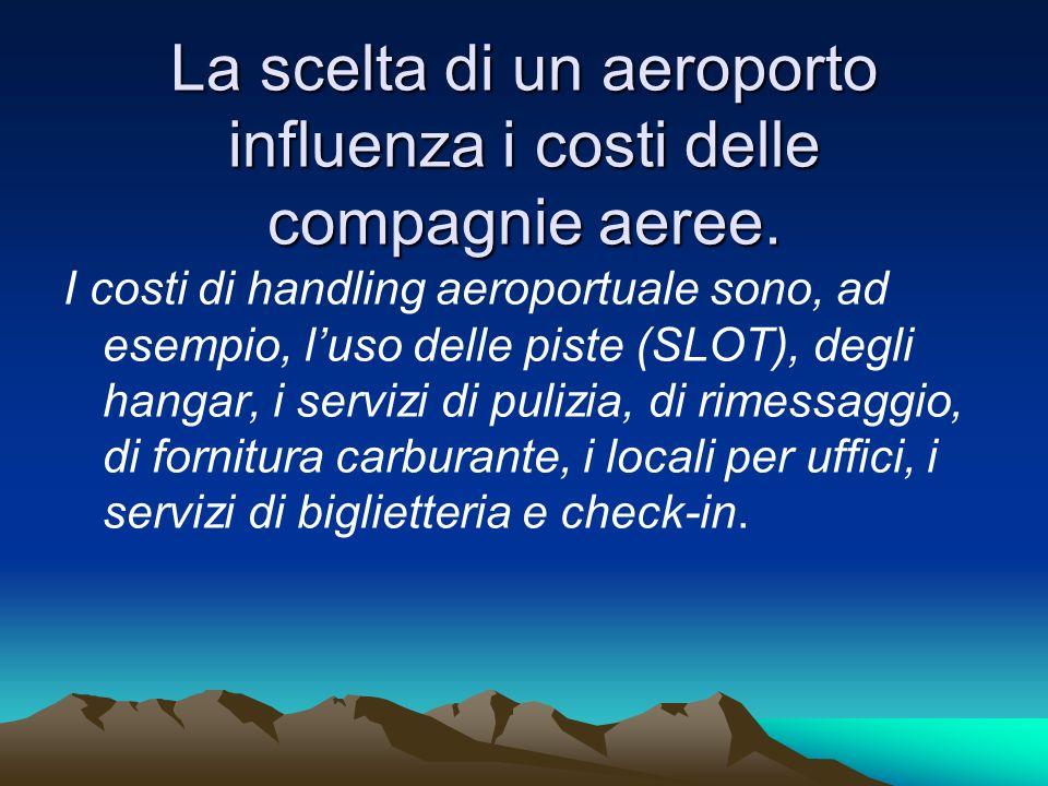 I COSTI DEGLI SLOT AEROPORTUALI Lo slot è la fascia oraria di utilizzo dellaeroporto.
