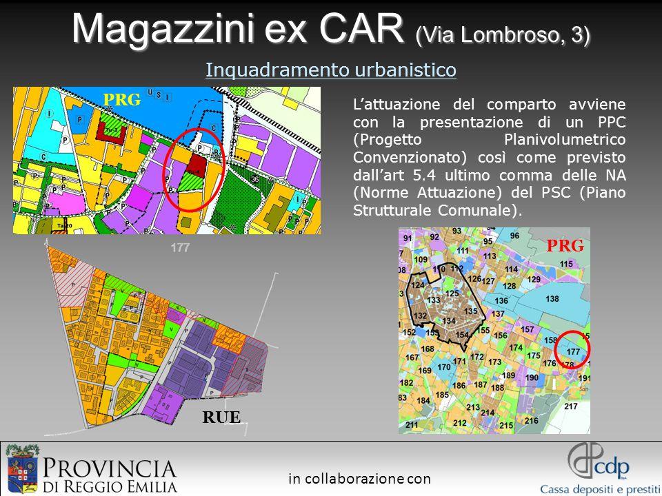 in collaborazione con Magazzini ex CAR (Via Lombroso, 3) PRG Inquadramento urbanistico PRG RUE Lattuazione del comparto avviene con la presentazione d