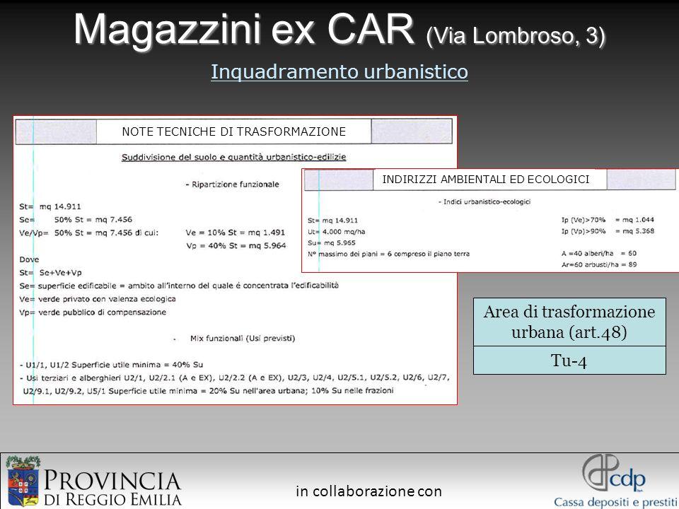 in collaborazione con Magazzini ex CAR (Via Lombroso, 3) Inquadramento urbanistico Area di trasformazione urbana (art.48) Tu-4 NOTE TECNICHE DI TRASFO