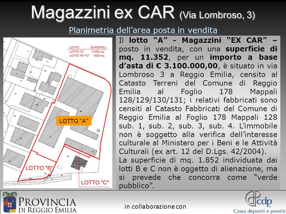 in collaborazione con Magazzini ex CAR (Via Lombroso, 3) Il lotto A - Magazzini EX CAR – posto in vendita, con una superficie di mq. 11.352, per un im