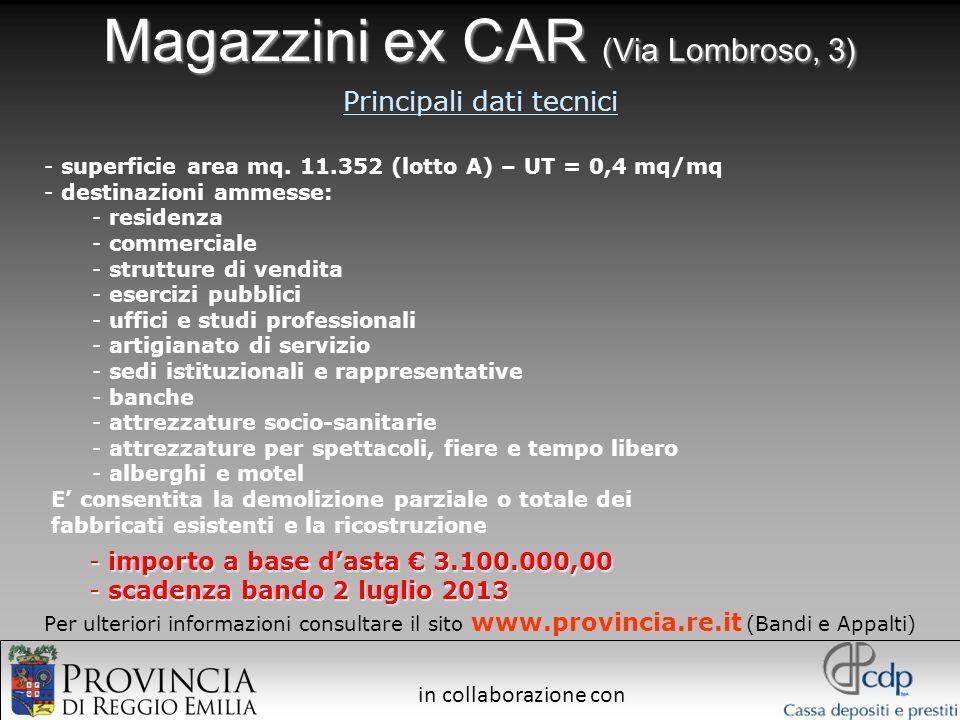 in collaborazione con Magazzini ex CAR (Via Lombroso, 3) Principali dati tecnici - importo a base dasta 3.100.000,00 - scadenza bando 2 luglio 2013 Pe