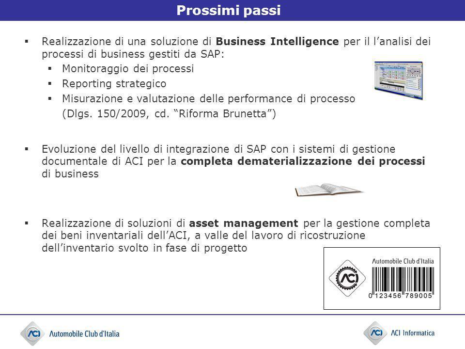 Prossimi passi Realizzazione di una soluzione di Business Intelligence per il lanalisi dei processi di business gestiti da SAP: Monitoraggio dei proce