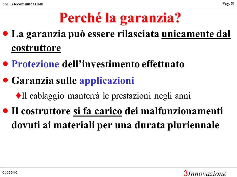 © 3M 2002 3M Telecomunicazioni 3 Innovazione Pag. 50 LA GARANZIA DEL COSTRUTTORE