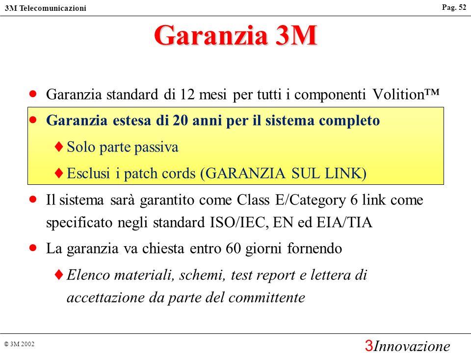 © 3M 2002 3M Telecomunicazioni 3 Innovazione Pag. 51 La garanzia può essere rilasciata unicamente dal costruttore Protezione dellinvestimento effettua