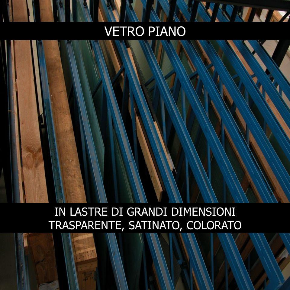 VETRO PIANO IN LASTRE DI GRANDI DIMENSIONI TRASPARENTE, SATINATO, COLORATO