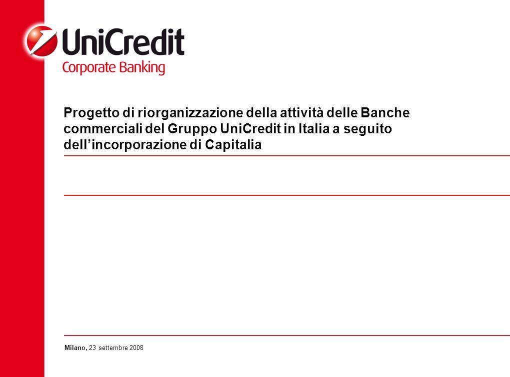 Progetto di riorganizzazione della attività delle Banche commerciali del Gruppo UniCredit in Italia a seguito dellincorporazione di Capitalia Milano,