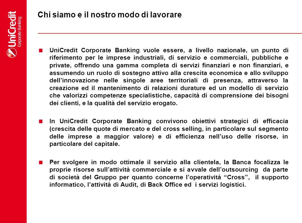 Chi siamo e il nostro modo di lavorare UniCredit Corporate Banking vuole essere, a livello nazionale, un punto di riferimento per le imprese industria