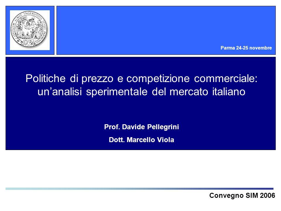 Politiche di prezzo e competizione commerciale: unanalisi sperimentale del mercato italiano Prof. Davide Pellegrini Dott. Marcello Viola Convegno SIM