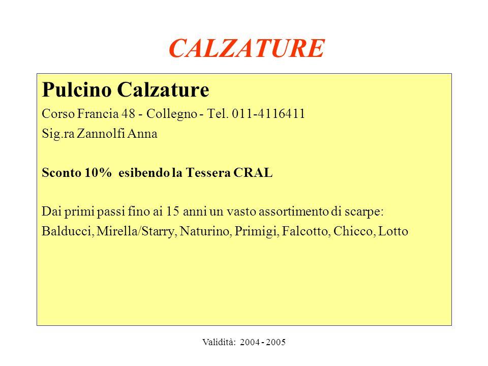 Validità: 2004 - 2005 ALIMENTARI la TORINESE Punto Vendita Il Golosone Via Avellino 8/A - Torino - Tel.