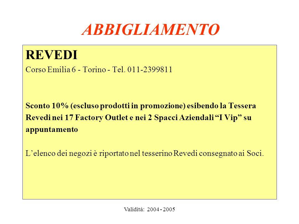 Validità: 2004 - 2005 ABBIGLIAMENTO VETTA UOMO Via Renato Martorelli 1 - Torino - Tel.