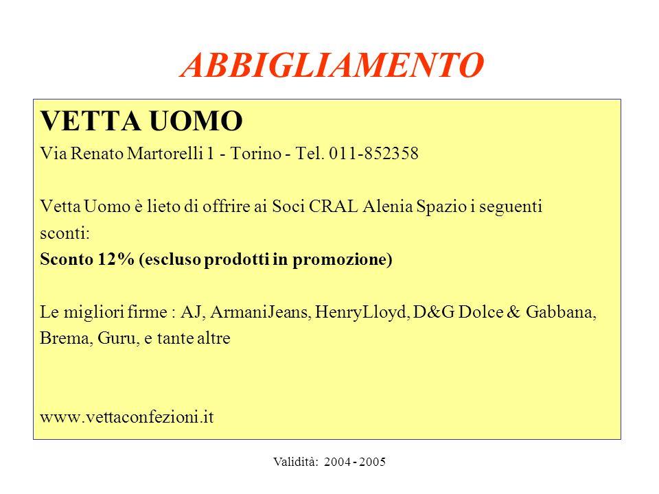 Validità: 2004 ABBIGLIAMENTO Texitalia Lungo Dora Colletta 113/8 - Torino - Tel.
