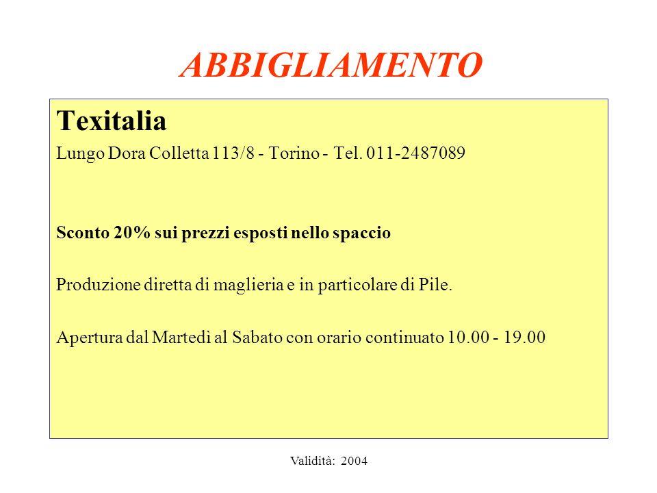 Validità: 2004 ABBIGLIAMENTO SPORT Jolly Sport Via Nizza 51/53 - Torino - Tel.
