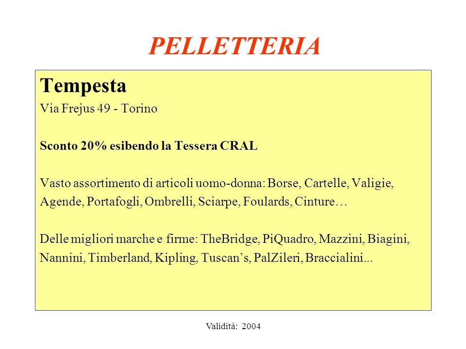 Validità: 2004 - 2005 OTTICA Salmoiraghi & Viganò Corso Peschiera, 265 - Torino - Tel.