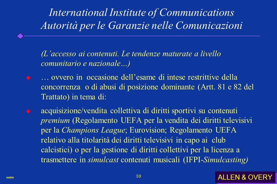 ALLEN & OVERY numbernumber 10 International Institute of Communications Autorità per le Garanzie nelle Comunicazioni (Laccesso ai contenuti.