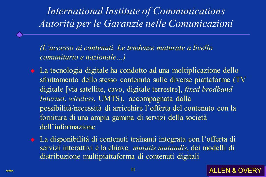 ALLEN & OVERY numbernumber 11 International Institute of Communications Autorità per le Garanzie nelle Comunicazioni (Laccesso ai contenuti.