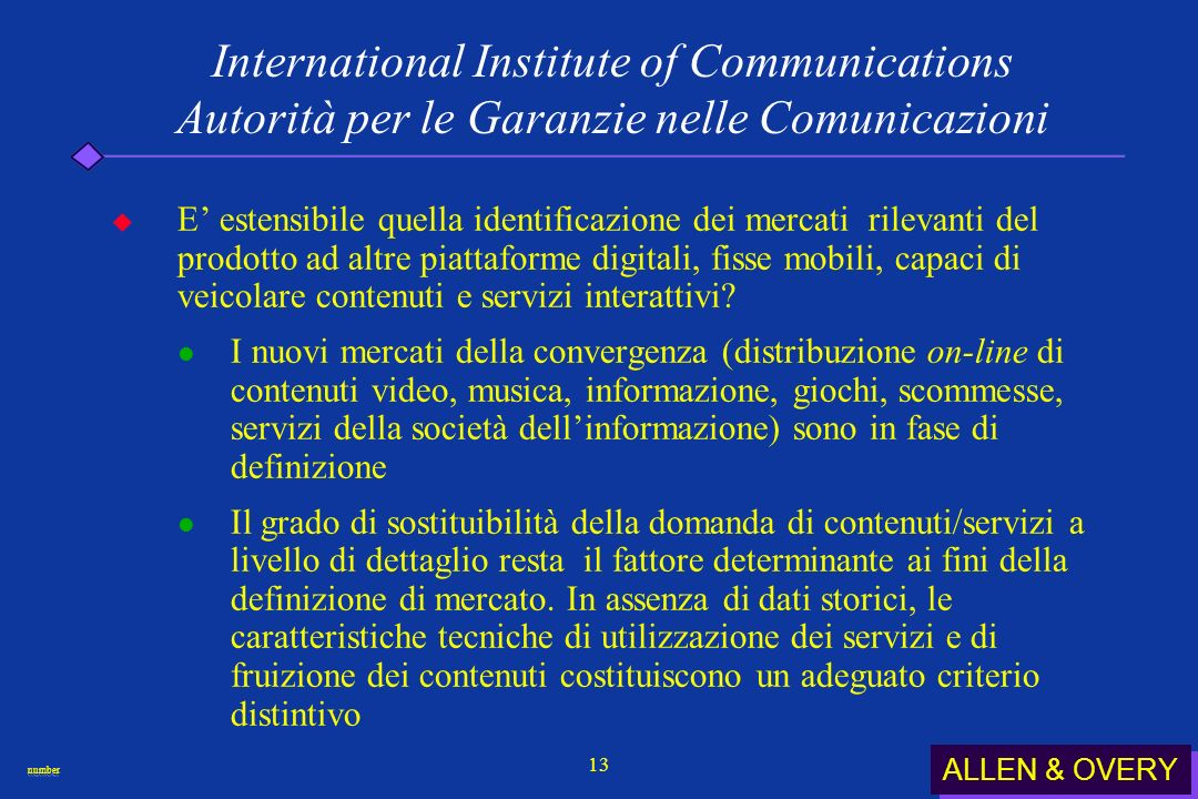 ALLEN & OVERY numbernumber 13 International Institute of Communications Autorità per le Garanzie nelle Comunicazioni E estensibile quella identificazi
