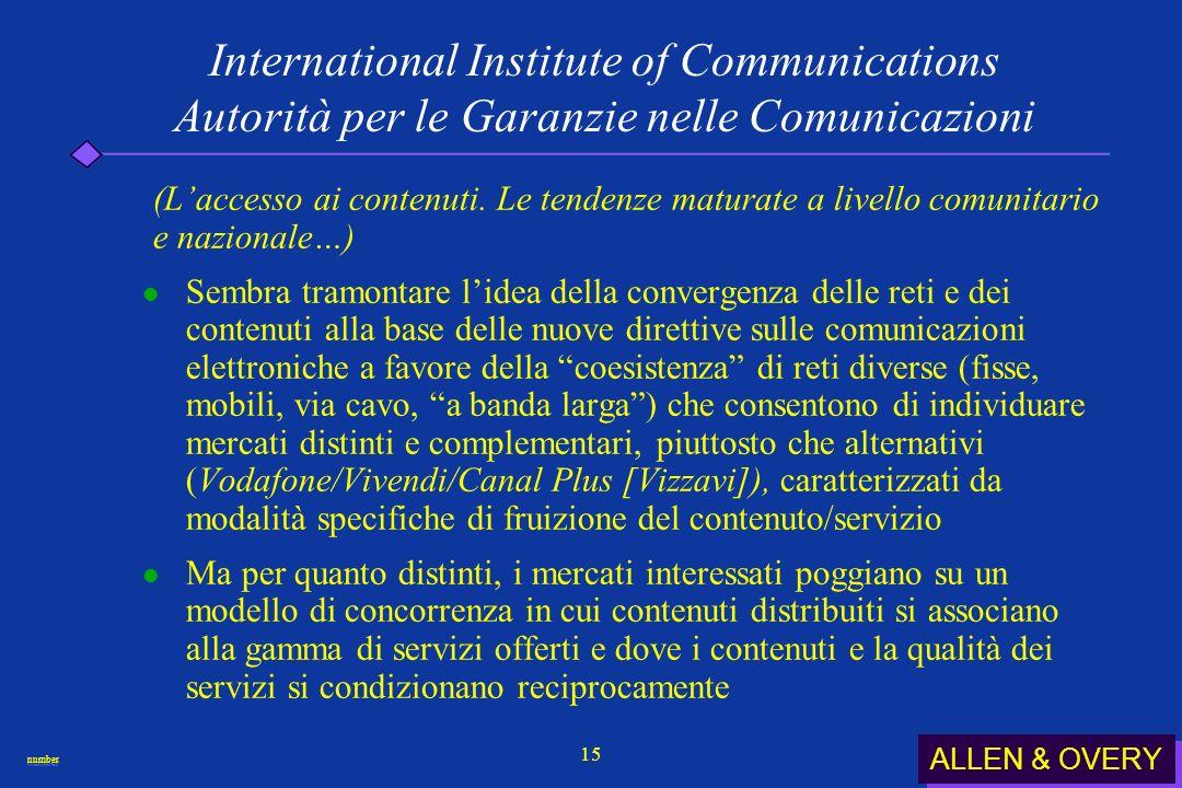 ALLEN & OVERY numbernumber 15 International Institute of Communications Autorità per le Garanzie nelle Comunicazioni (Laccesso ai contenuti.