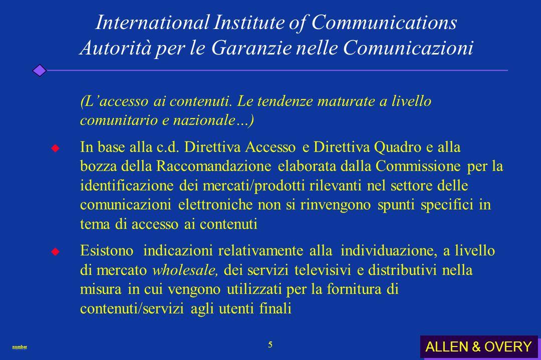 ALLEN & OVERY numbernumber 5 International Institute of Communications Autorità per le Garanzie nelle Comunicazioni (Laccesso ai contenuti.
