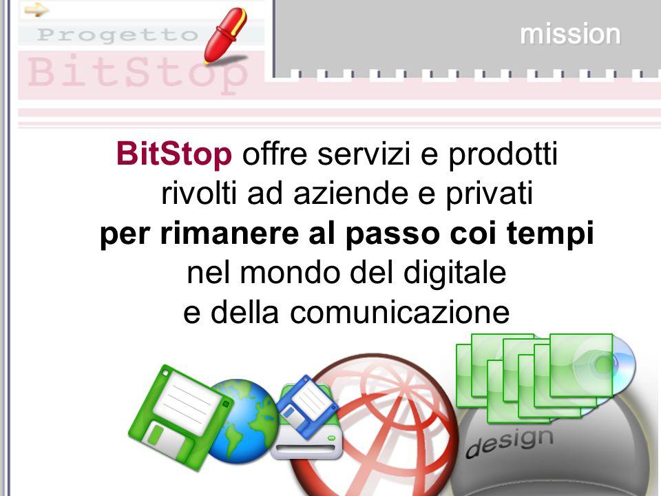 Bit mission BitStop offre servizi e prodotti rivolti ad aziende e privati per rimanere al passo coi tempi nel mondo del digitale e della comunicazione