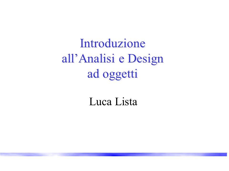 Introduzione allAnalisi e Design ad oggetti Luca Lista