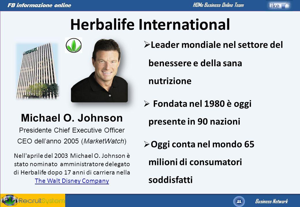 FB informazione online Business Network HOMe Business Online Team Herbalife International Leader mondiale nel settore del benessere e della sana nutri
