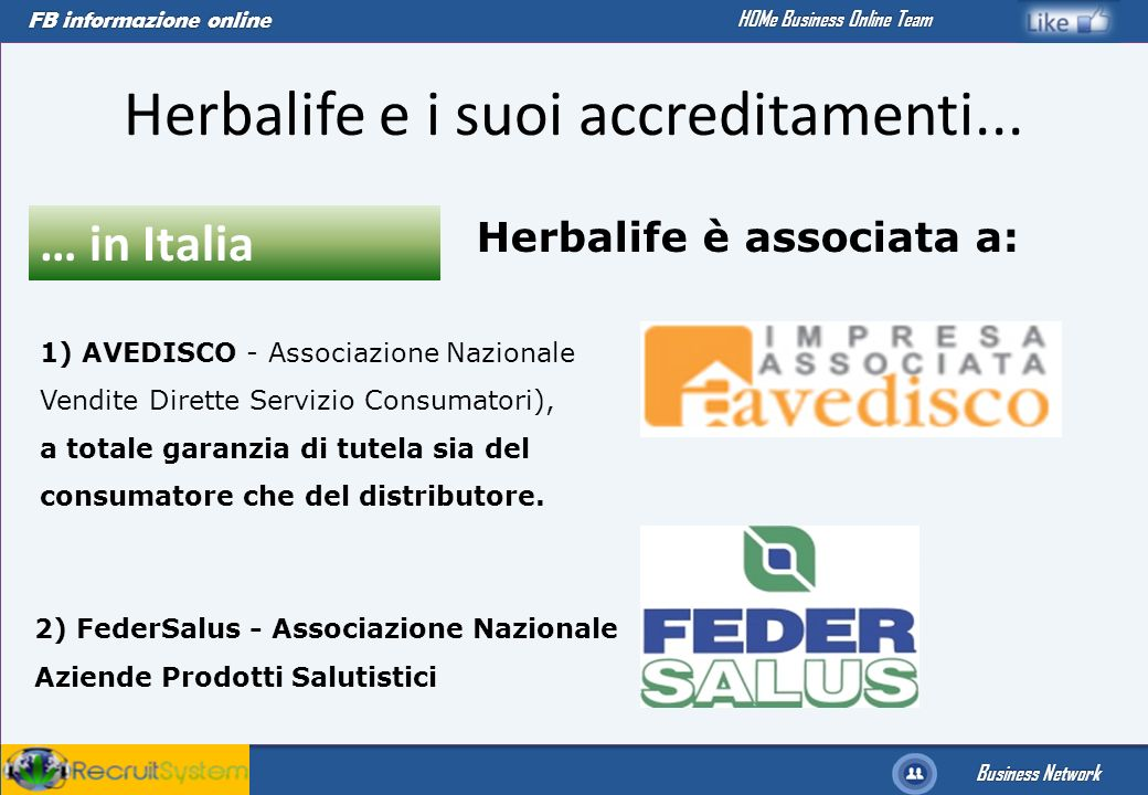 FB informazione online Business Network HOMe Business Online Team Herbalife e i suoi accreditamenti... 1) AVEDISCO - Associazione Nazionale Vendite Di