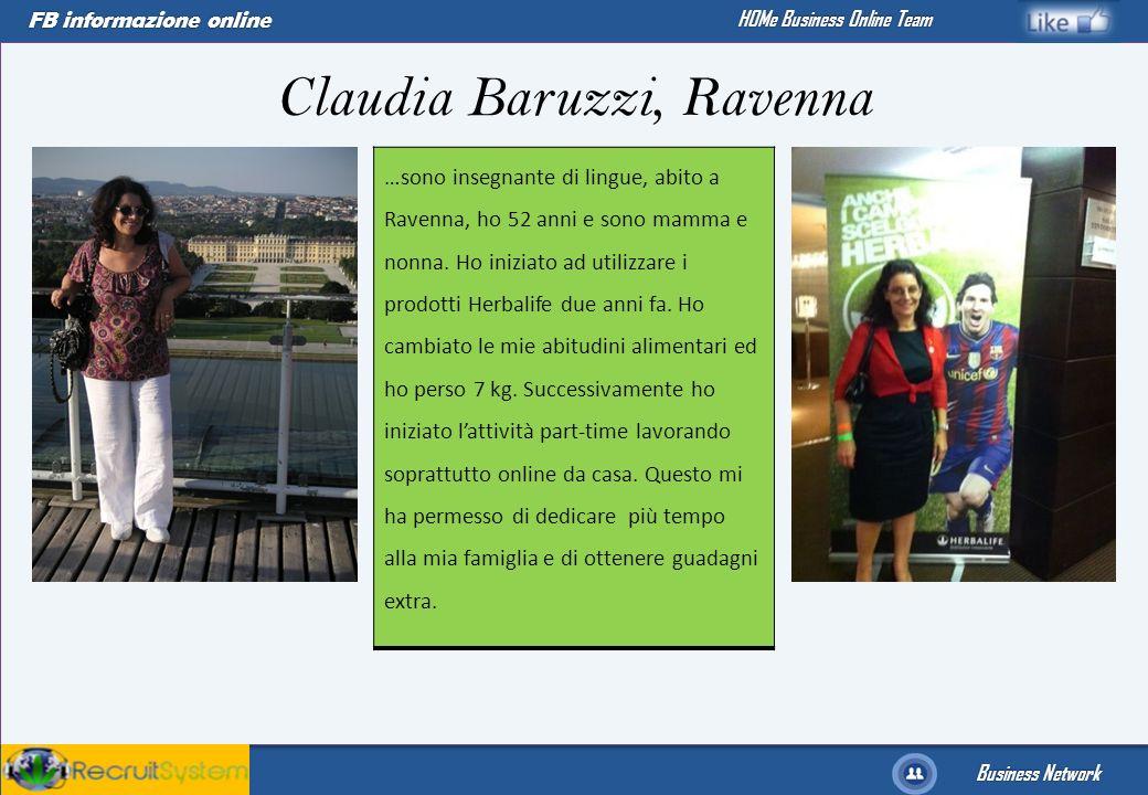 FB informazione online Business Network HOMe Business Online Team …sono insegnante di lingue, abito a Ravenna, ho 52 anni e sono mamma e nonna. Ho ini