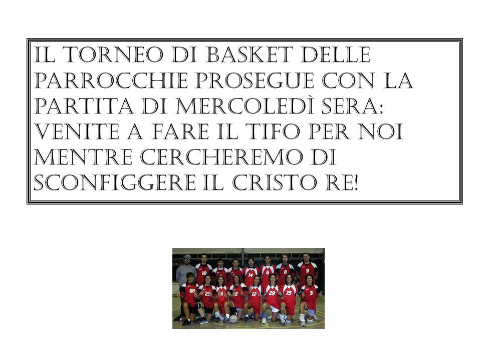 Il torneo di basket delle parrocchie prosegue con la partita di mercoledì sera: venite a fare il tifo per noi mentre cercheremo di sconfiggere il Cris