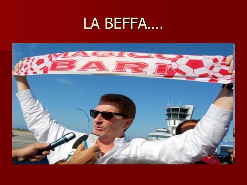 LA BEFFA….