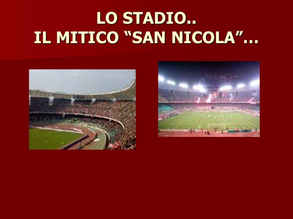LO STADIO.. IL MITICO SAN NICOLA…
