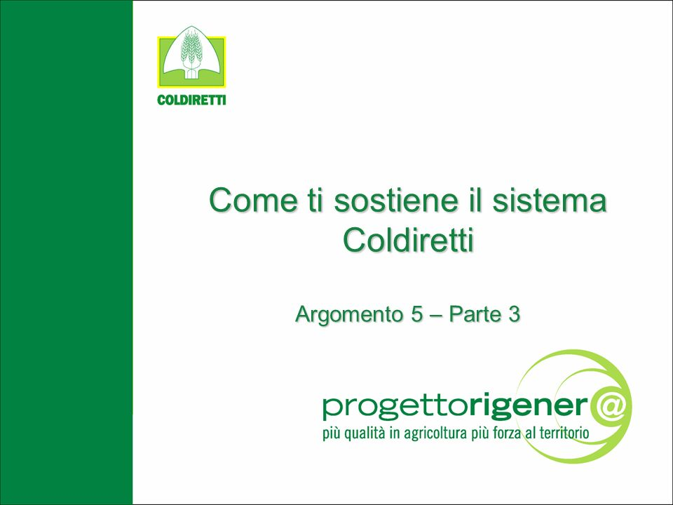 Come ti sostiene il sistema Coldiretti Argomento 5 – Parte 3