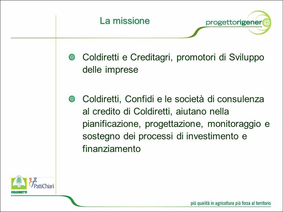 La missione Coldiretti e Creditagri, promotori di Sviluppo delle imprese Coldiretti, Confidi e le società di consulenza al credito di Coldiretti, aiutano nella pianificazione, progettazione, monitoraggio e sostegno dei processi di investimento e finanziamento