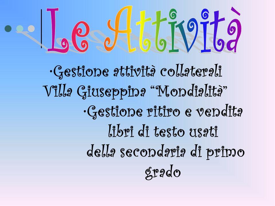 Gestione attività collaterali Villa Giuseppina Mondialità Gestione ritiro e vendita libri di testo usati della secondaria di primo grado