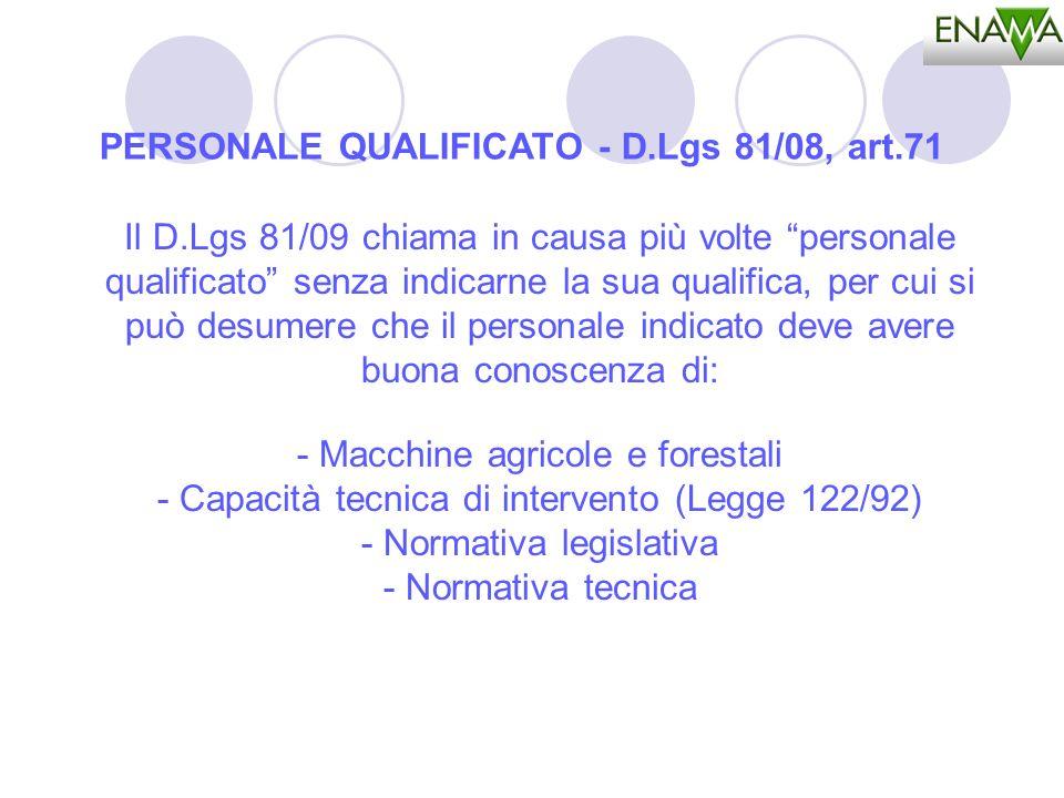 PERSONALE QUALIFICATO - D.Lgs 81/08, art.71 Il D.Lgs 81/09 chiama in causa più volte personale qualificato senza indicarne la sua qualifica, per cui s